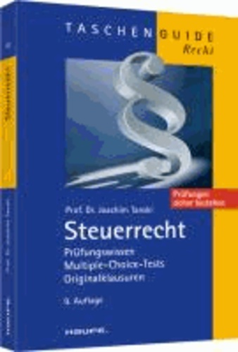 Steuerrecht - Prüfungswissen, Multiple-Choice-Tests, Originalklausuren.