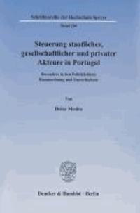 Steuerung staatlicher, gesellschaftlicher und privater Akteure in Portugal - Besonders in den Politikfeldern Raumordnung und Umweltschutz.