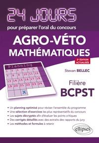 24 jours pour préparer l'oral du concours Agro-Véto Mathématiques- Filière BCPST - Stevan Bellec pdf epub