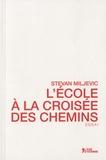 Stevan Miljevic - L'école à la croisée des chemins.
