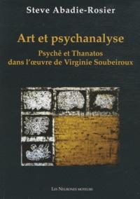 Steve Abadie-Rosier - Art et psychanalyse - Psychê et Thanatos dans l'oeuvre de Virgine Soubeiroux.