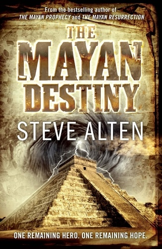 The Mayan Destiny. Book Three of The Mayan Trilogy