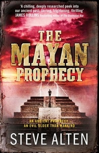 Steve Alten - The Mayan Prophecy - from the author of The Meg - now a major film.
