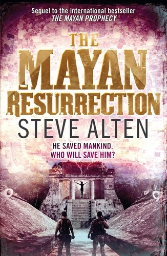 The Mayan Resurrection. Book Two of The Mayan Trilogy