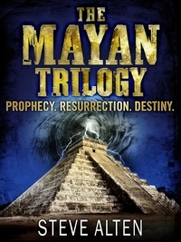 Steve Alten - The Mayan Trilogy - from the bestselling author of The Meg - now a major film.