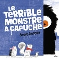 Steve Antony - Le terrible monstre à capuche.