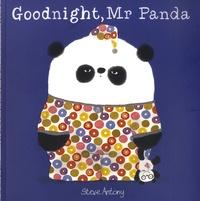 Steve Antony - Mr Panda  : Goodnight, Mr. Panda.