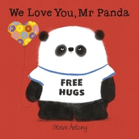Steve Antony - Mr Panda  : We Love You, Mr Panda.
