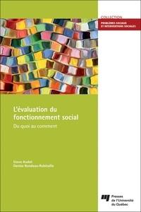 Steve Audet et Denise Rondeau-Robitaille - L'évaluation du fonctionnement social - Du quoi au comment.