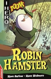 Steve Barlow et Steve Skidmore - Robin Hamster.