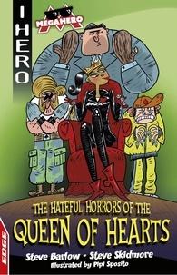 Steve Barlow et Steve Skidmore - The Hateful Horrors of the Queen of Hearts.