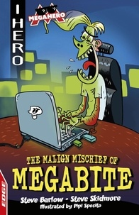Steve Barlow et Steve Skidmore - The Malign Mischief of MegaBite.