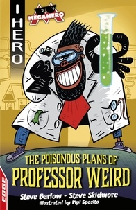 Steve Barlow et Steve Skidmore - The Poisonous Plans of Professor Weird.