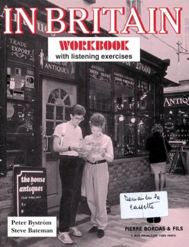 Steve Bateman et Peter Bystrom - IN BRITAIN. - Workbook with listening exercises.