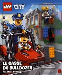 Steve Behling - Lego City - Le casse du bulldozer.