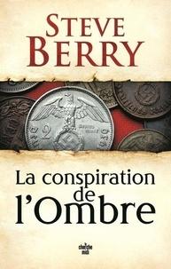 Steve Berry - La conspiration de l'ombre.