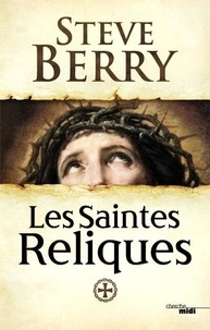 Steve Berry - Les Saintes Reliques.