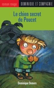 Steve Beshwaty et Dominique Demers - Le chien secret de Poucet.