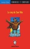 Steve Beshwaty et Johanne Mercier - Le coq de San Vito.
