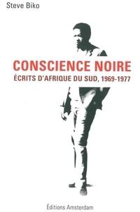 Conscience noire- Ecrits d'Afrique du Sud, 1969-1977 - Steve Biko pdf epub