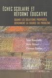 Steve Bissonnette et Mario Richard - Echec scolaire et réforme éducative - Quand les solutions proposées deviennent la source du problème.