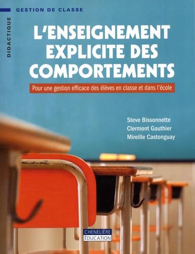 Steve Bissonnette et Clermont Gauthier - L'enseignement explicite des comportements - Pour une gestion efficace des élèves en classe et dans l'école.