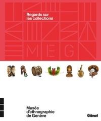 Steve Bourget et Danielle Buyssens - Musée d'ethnographie de Genève - Regards sur les collections. 1 CD audio