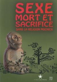 Steve Bourget - Sexe, mort et sacrifice dans la religion mochica.