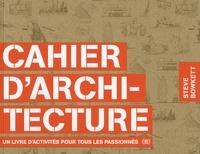 Steve Bowkett - Cahier d'architecture - Un livre d'activités pour tous les passionnés.