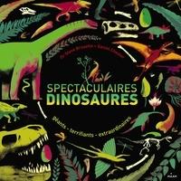 Spectaculaires dinosaures - Géants, terrifiants, extraordinaires.pdf