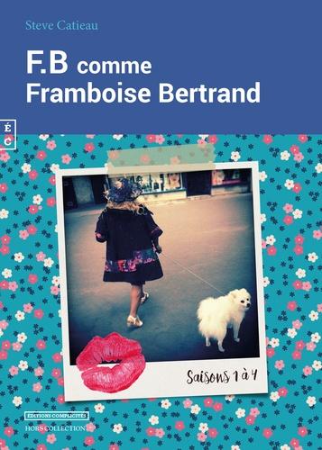 Steve Catieau - FB comme Framboise Bertrand Tome 1 : Saisons 1 à 4.