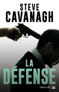 Steve Cavanagh - Une aventure d'Eddie Flynn : La défense.
