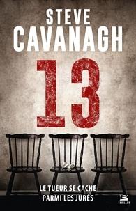 Steve Cavanagh - Une aventure d'Eddie Flynn Tome 3 : Treize.