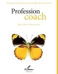 Steve Chandler et Rich Litvin - Profession coach - Bien coacher et bien en vivre.