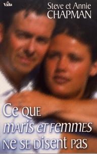 Ce que maris et femmes ne se disent pas - Steve Chapman |