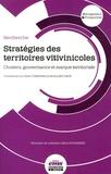 Steve Charters et Valéry Michaux - Stratégies des territoires vitivinicoles - Clusters, gouvernance et marque territoriale.
