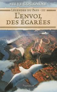 Steve Cockayne - Légendes du pays Tome 3 : L'envol des égarées.
