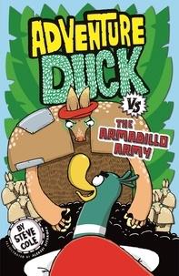 Steve Cole et Aleksei Bitskoff - Adventure Duck vs the Armadillo Army - Book 2.