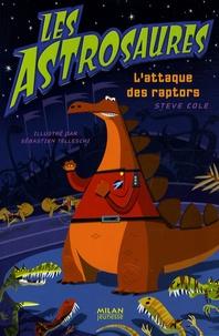 Steve Cole - Les Astrosaures Tome 1 : L'attaque des raptors.