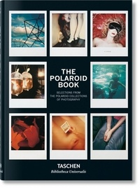 Steve Crist et Barbara Hitchcock - The Polaroid Book - Selections From The Polaroid Collections of Photography.