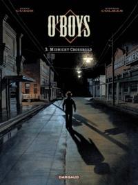 Steve Cuzor et Stéphan Colman - O'Boys Tome 3 : Midnight Crossroad.