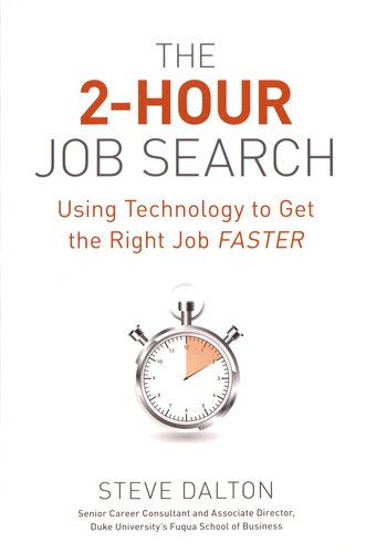The 2-Hour Job Search. Using Technology to Get the Right Job Faster