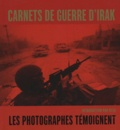 Steve Davis - Carnets de guerre d'Irak : Desert diaries, photojournalists on the war in Iraq.