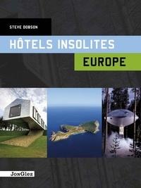 Steve Dobson - Hôtels insolites - Europe.