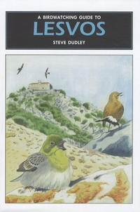 Steve Dudley - A Birdwatching Guide to Lesvos.
