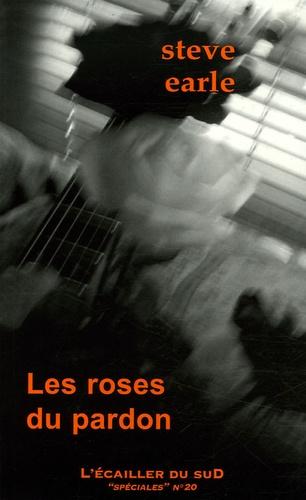 Steve Earle - Les roses du pardon.