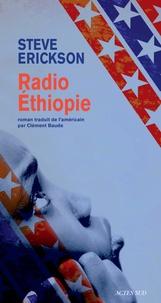 Steve Erickson - Radio Ethiopie.