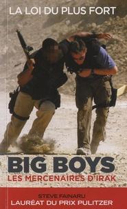 Steve Fainaru - Big boys, les mercenaires d'Irak.