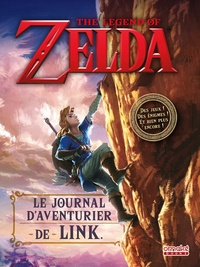 Steve Foxe et  Nintendo - The Legend of Zelda - Le journal d'aventurier de Link.