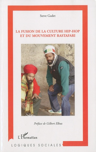 Steve Gadet - La fusion de la culture hip-hop et du mouvement rastafari.